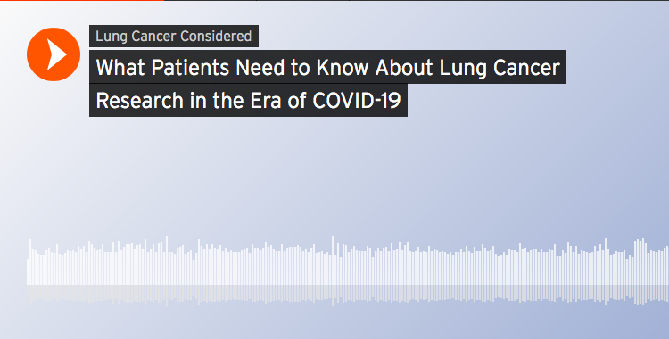 Podcast: What lung cancer patients need to know in the COVID-19 era